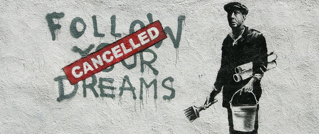 "Banksy : ""follow your dreams"" barré ""cancelled"""