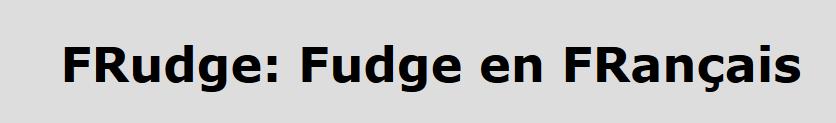 Fudge en français