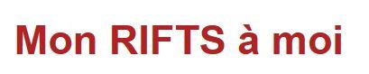 """blog de """"Mon RIFTS à moi"""" (consacré à... RIFTS)"""