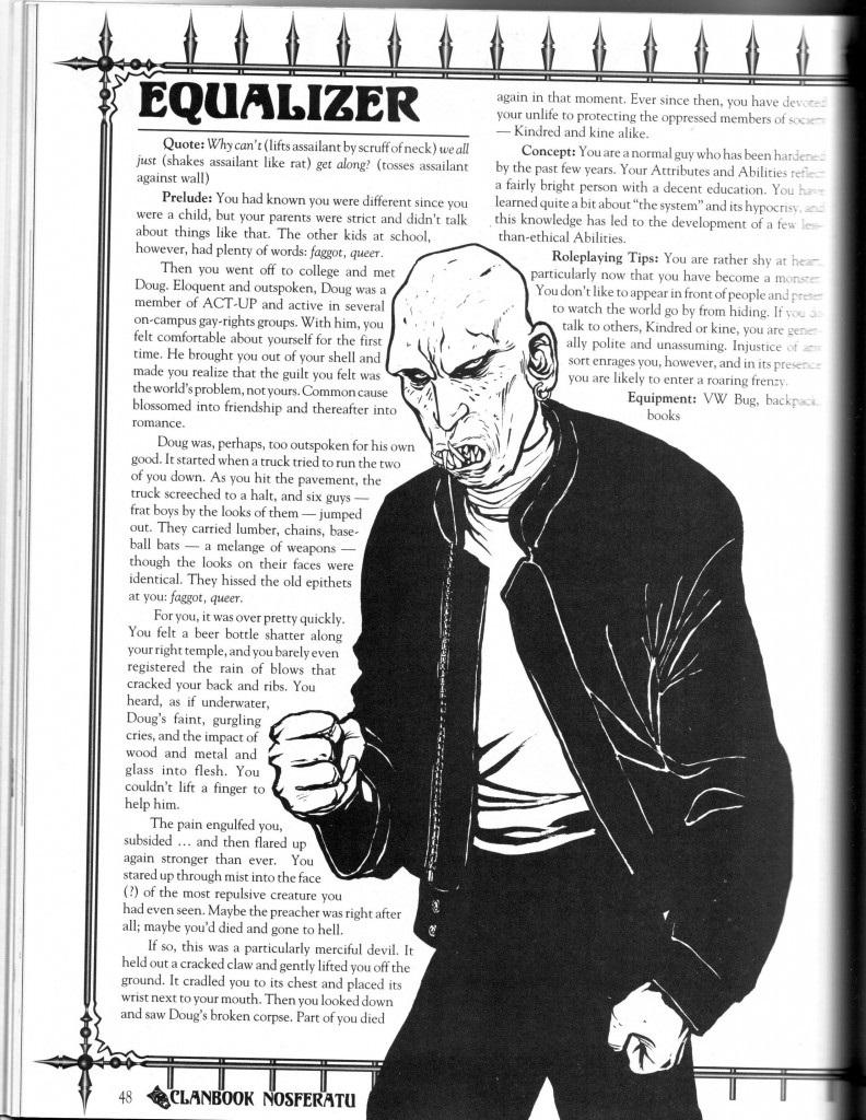 page du livret de clan des Nosferatu montrant Equalizer. Le personnage a une apparence masculine, un blouson de cuir, le crane chauve, les joues creuses et surtout : des dents pointues en désordre qui dépassent du haut comme du bas de sa bouche qu'il ne semble pas pouvoir refermer.